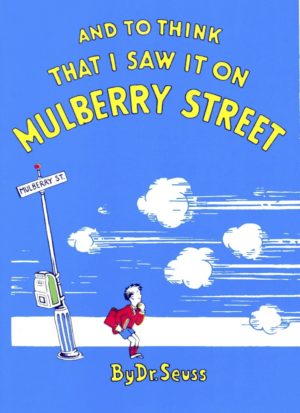 and-to-think-that-i-saw-it-on-mulberry-street-cover