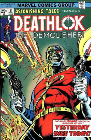 Astonishing Tales - 0031 featuring Deathlok