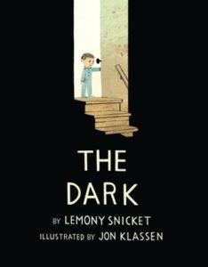 The Dark by Lemony Snicket and Jon Klassen